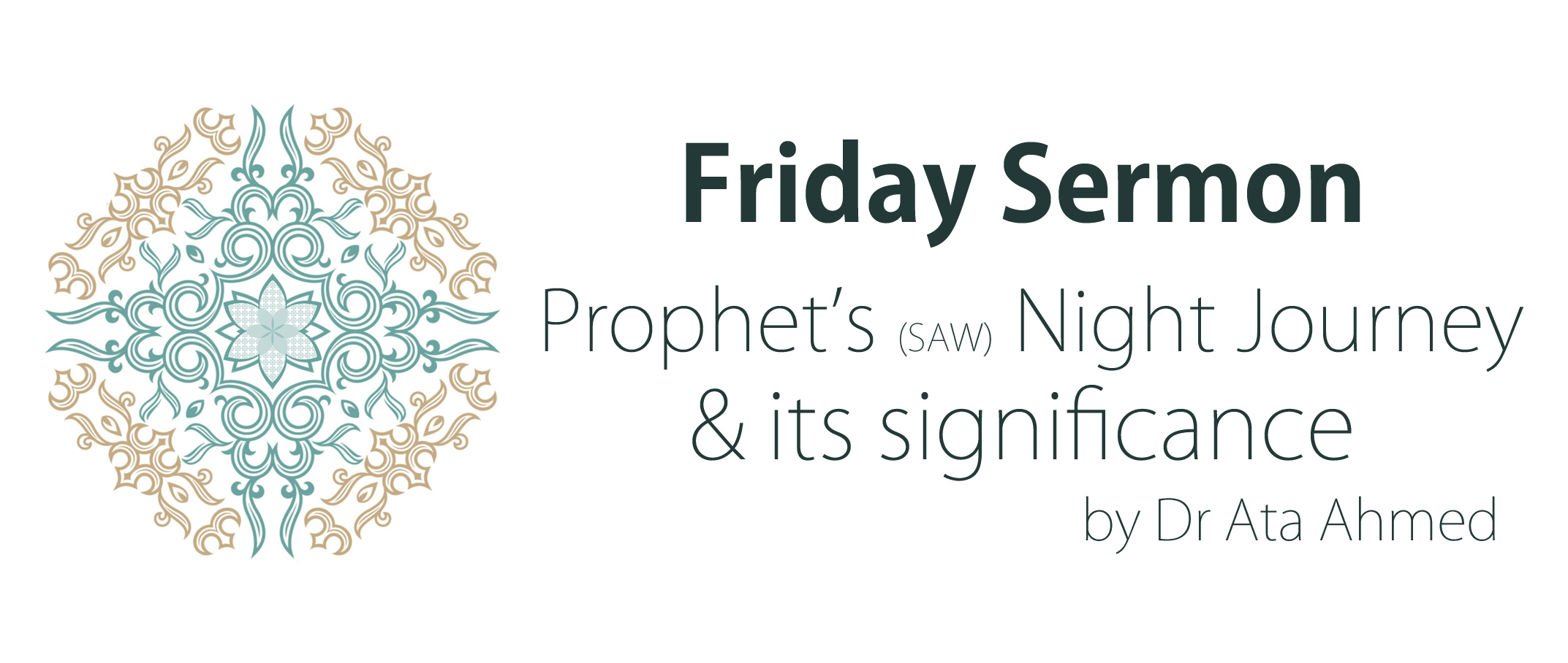 Friday Sermon: Significant of the Prophet Muhammad's (SAW) night journey