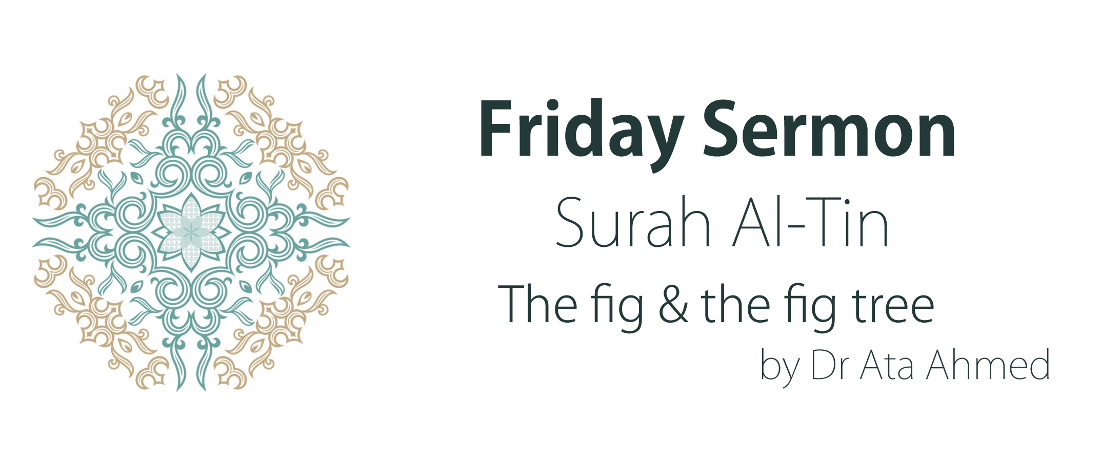 Friday Sermon: Surah Al-Tin - The fig & the fig tree